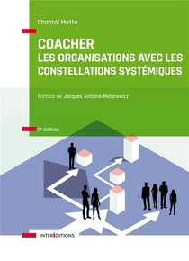 Coacher Les Organisations Avec Les Constellations Systemiquess (3e Edition)