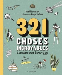 321 Choses Incroyables A Connaitre Avant D'avoir 13 Ans