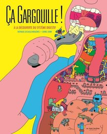 Ca Gargouille ! A La Decouverte Du Systeme Digestif