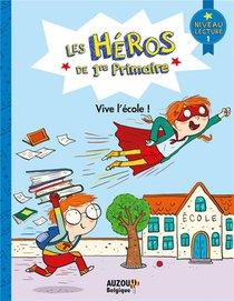 Les Heros De 1re Primaire ; Vive L'ecole !