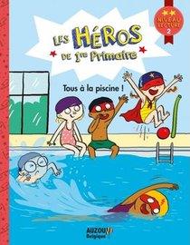 Les Heros De 1re Primaire ; Tous A La Piscine !