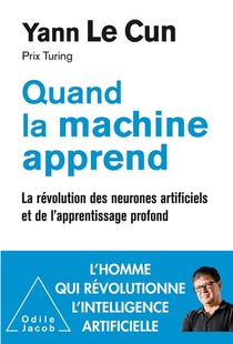 Quand La Machine Apprend ; La Revolution Des Neurones Artificiels Et De L'apprentissage Profond
