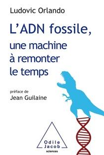 L'adn Fossile, Une Machine A Remonter Le Temps