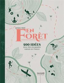 En Foret ; 150 Idees Pour Des Escapades Nature En France