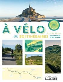 A Velo ; 20 Itineraires Pour Pedaler Le Nez Au Vent