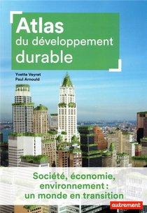 Atlas Du Developpement Durable ; Societe, Economie, Environnement : Un Monde En Transition