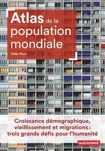 Atlas De La Population Mondiale ; Croissance Demographique, Vieillissement Et Migrations : Trois Grands Defis Pour L'humanite