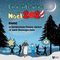 En Route Vers Noel 2021 : Avec La Bienheureuse Pauline Jaricot Et Saint Dominique Savio