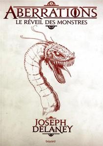 Aberrations T.1 ; Le Reveil Des Monstres