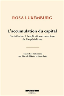 L'accumulation Du Capital ; Contribution A L'explication Economique De L'imperialisme
