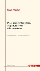 Dialogues Sur La Pensee, L Esprit, Le Corps Et La Conscience