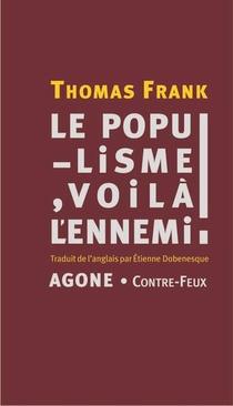 Le Populisme, Voila L'ennemi !