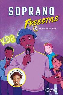 Freestyle T.5 ; Le Pouvoir Des Mots