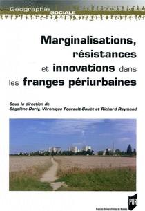 Marginalisations, Resistances Et Innovations Dans Les Franges Periurbaines