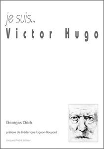 Je Suis...victor Hugo