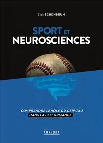 Sport Et Neurosciences ; Comprendre Le Role Du Cerveau Dans La Performance