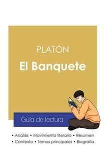Guia De Lectura El Banquete De Platon (analisis Literario De Referencia Y Resumen Completo)
