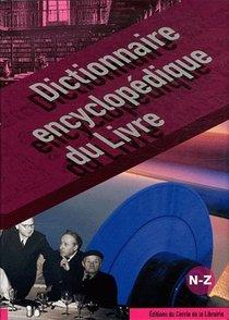 Dictionnaire Encyclopedique Du Livre T.3 ; N-z