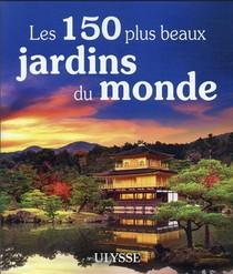 Les 150 Plus Beaux Jardins Du Monde (edition 2021)