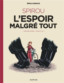 Le Spirou D'emile Bravo T.2 ; Spirou, L'espoir Malgre Tout T.1