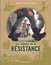 Les Enfants De La Resistance T.1 ; Premieres Actions