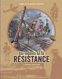 Les Enfants De La Resistance T.2 ; Premieres Repressions