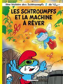 Les Schtroumpfs T.37 ; Les Schtroumpfs Et La Machine A Rever