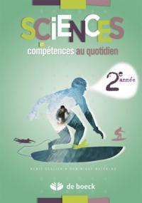 Sciences Et Competences Au Quotidien 2e Annee ; Biologie, Physique ; Cahier De L'eleve (5e Edition)