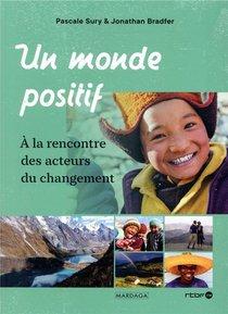 Un Monde Positif ; A La Rencontre Des Acteurs Du Changement