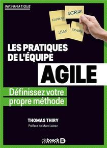 Les Pratiques De L'equipe Agile ; Definissez Votre Propre Methode