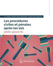Les Procedures Civiles Et Penales Apres Les Lois Pots-pourris - Le Meilleur Des Revues Larcier Group