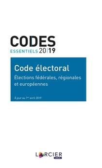 Codes Essentiels ; Code Electoral ; Elections Federales, Regionales Et Europeennes (edition 2019)