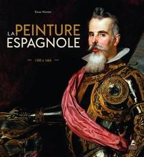 La Peinture Espagnole - 1200 A 1665