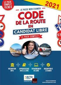 Je Passe Mon Examen ; Code De La Route En Candidat Libre ; Le Pack Complet (edition 2021)