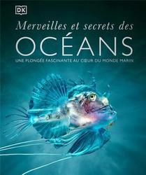 Merveilles Et Secrets Des Oceans
