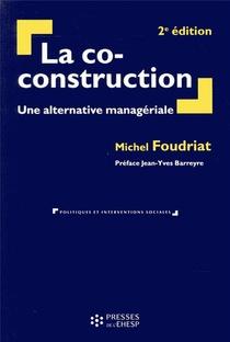 La Co-construction ; Une Alternative Manageriale (2e Edition)