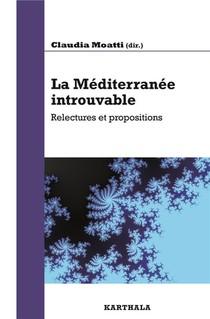 Mediterranee Introuvable, Relectures Et Propositions