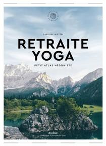 Retraites Yoga ; Petit Atlas Hedoniste