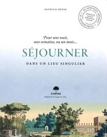 Sejourner Dans Un Lieu Singulier ; 50 Adresses Uniques Et Authentiques