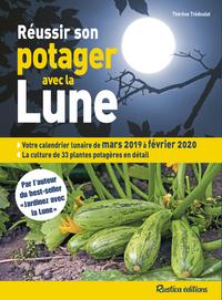 Reussir Son Potager Avec La Lune (edition 2019/2020)
