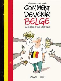 Comment Devenir Belge ; Ou Le Rester Si Vous L'etes Deja