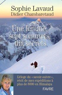 Une Femme, Sept Sommets, Dix Secrets ; L'eloge Du Savoir-suivre