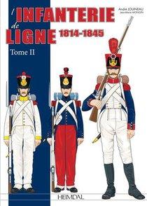 L'infanterie De Ligne Tome 2 _ 1814-1845