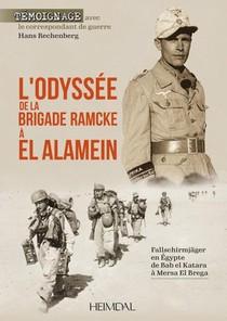 L'odyssee De La Brigade Ramcke A El Alamein - Fallschirmjager En Egypte, De Bab El Katara A Mersa El