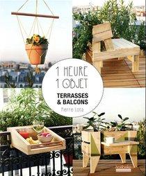 1 Heure 1 Objet ; Terrasses Et Balcons