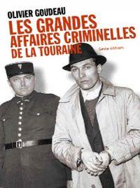 Les Grandes Affaires Criminelles De La Touraine