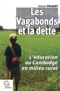 Les Vagabonds Et La Dette ; L'education Au Cambodge En Milieu Rural