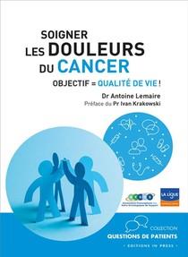 Soigner Les Douleurs Du Cancer ; Objectif : Qualite De Vie !