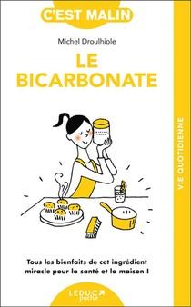 Le Bicarbonate Malin ; Tous Les Bienfaits De Cet Ingredient Miracle Pour La Maison Et La Sante !