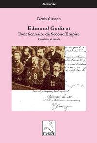 Edmond Godinot, Fonctionnaire Du Second Empire